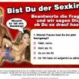 Jetzt kannst du testen ob du der wahre Sexking bist. Dazu musst du einfach nur die Fragen beantworten. Weist du was richtig guter Sex ist? Dann beantworte einfach alle Fragen […]